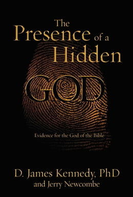 Book The Presence of a Hidden God: Evidence for the God of the Bible by Jerry Newcombe