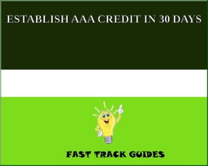 ESTABLISH AAA CREDIT IN 30 DAYS by Alexey