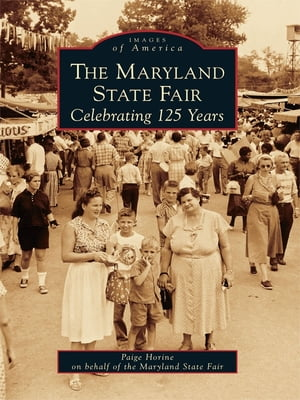 Maryland State Fair Celebrating 125 Years,  The