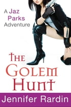 The Golem Hunt by Jennifer Rardin