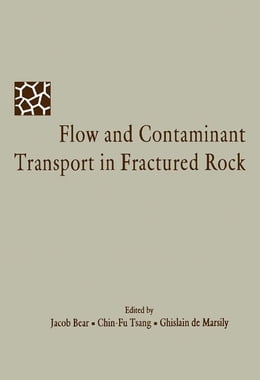 Book Flow and Contaminant Transport in Fractured Rock by Jacob Bear