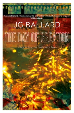 Book The Day of Creation by J. G. Ballard