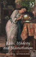 Keats, Modesty and Masturbation 93cd2e26-ee02-414e-a88d-5c4ece13903c