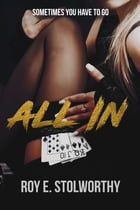 All In by roy stolworthy