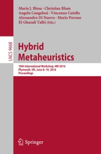 Hybrid Metaheuristics: 10th International Workshop, HM 2016, Plymouth, UK, June 8-10, 2016…