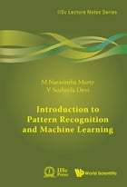 Introduction to Pattern Recognition and Machine Learning by M Narasimha Murty