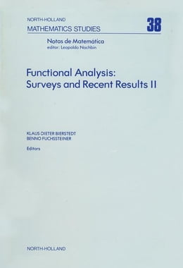 Book Functional Analysis: Surveys and Recent Results II by Bierstedt, K.-D.