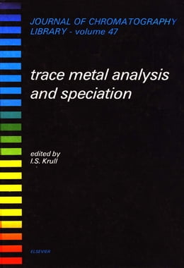 Book Trace Metal Analysis and Speciation by Krull, I.S.
