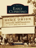 Early Cupertino by Mary Lou Lyon