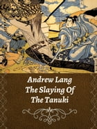 The Slaying Of The Tanuki by Andrew Lang