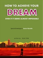 ?? How to achieve your dream even if it seems almost impossible by Hegazy Saeid