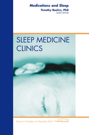 Medications and Sleep,  An Issue of Sleep Medicine Clinics