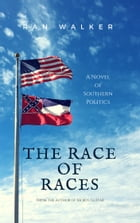 The Race of Races: A Novel by Ran Walker