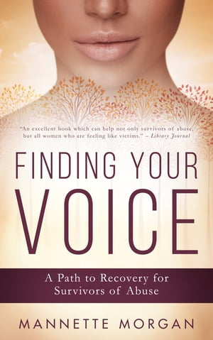 Finding Your Voice: A Path to Recovery for Survivors of Abuse