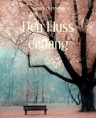 Den Fluss entlang by Canary Humming