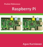 Pocket Reference: Raspberry Pi by Agus Kurniawan
