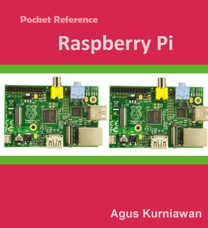 Pocket Reference: Raspberry Pi