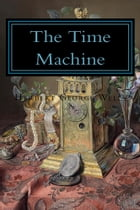 The Time Machine by Herbert George Wells