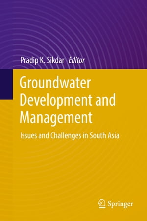 Groundwater Development and Management: Issues and Challenges in South Asia