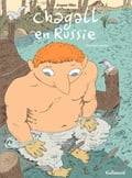 Chagall en Russie (Tome 1)