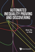 Automated Inequality Proving and Discovering by Bican Xia