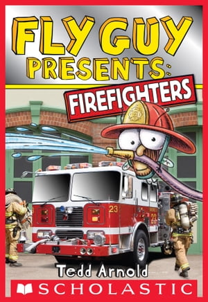 Fly Guy Presents: Firefighters (Scholastic Reader,  Level 2)