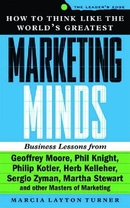 Book How to Think Like the World's Greatest Marketing Minds by Layton Turner, Marcia