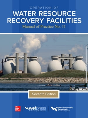 Operation of Water Resource Recovery Facilities,  MOP11,  7e