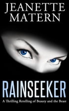 Rainseeker: A Thrilling Retelling of Beauty and the Beast by Jeanette Matern