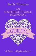 An Unforgettable Proposal: A Love…Maybe Valentine eShort by Beth Thomas