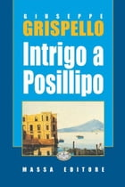 Intrigo a Posillipo by Giuseppe Grispello