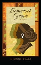 Somerset Grove by Dionne Peart