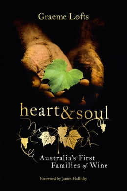 Book Heart and Soul: Australia's First Families of Wine by Graeme Lofts