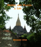 People and Places: A Life by Richard Hyde