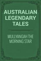 Mullyangah the Morning Star by Australian Legendary Tales