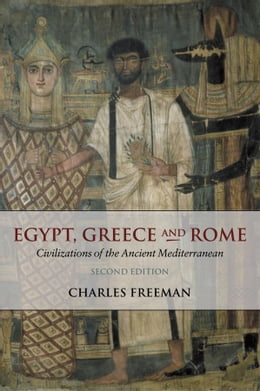 Book Egypt, Greece and Rome: Civilizations of the Ancient Mediterranean by Charles Freeman