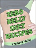 Zero Belly Diet Recipes by Princess Miller