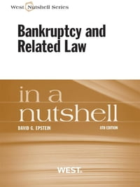 Epstein's Bankruptcy and Related Law in a Nutshell, 8th