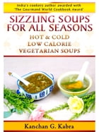 SIzzling Soups For All Seasons by Kanchan Kabra