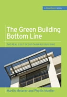 The Green Building Bottom Line (GreenSource Books; Green Source): The Real Cost of Sustainable…
