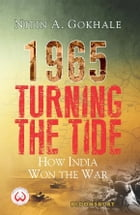 1965 Turning the Tide by Mr Nitin A Gokhale