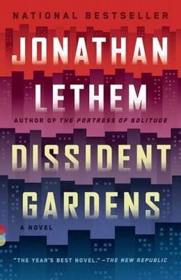 Book Dissident Gardens: A Novel by Jonathan Lethem
