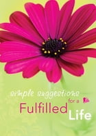 Simple Suggestions for a Fullfilled Life by Reinata Thirion