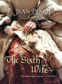 Book Sixth Wife by Jean Plaidy