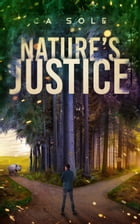 Nature's Justice by CA Sole