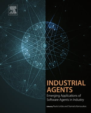 Industrial Agents Emerging Applications of Software Agents in Industry