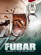 FUBAR: Empire of the Rising Dead by Jeff McComsey
