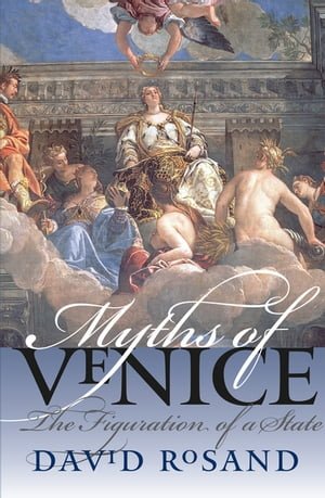 Myths of Venice The Figuration of a State