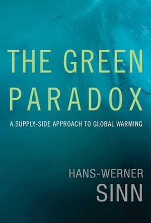 The Green Paradox A Supply-Side Approach to Global Warming
