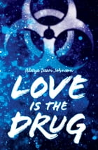 Love Is the Drug Cover Image